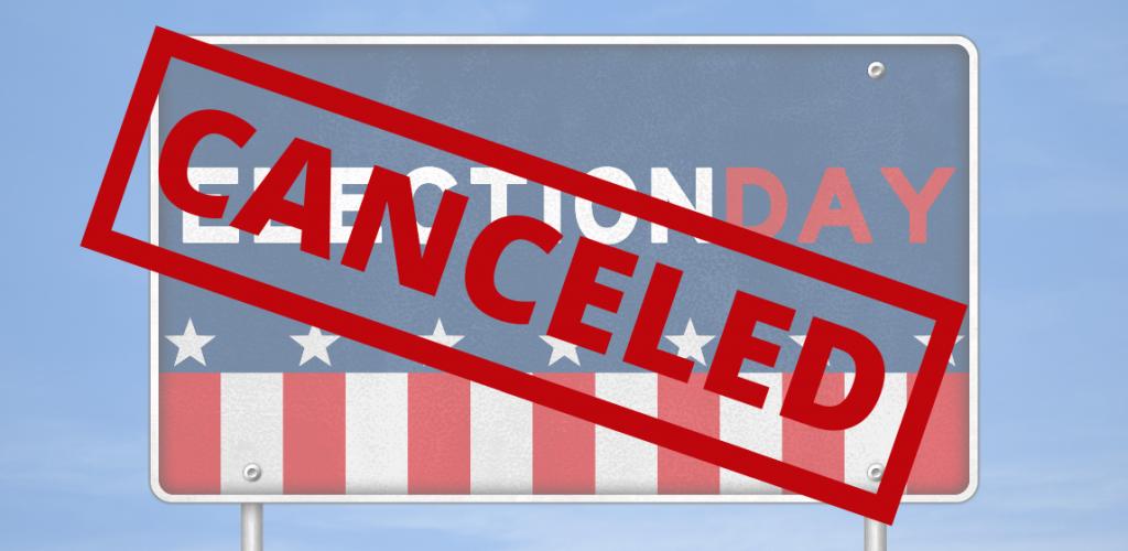 Election Canceled